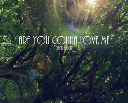 Are You Gonna Love Me – Single
